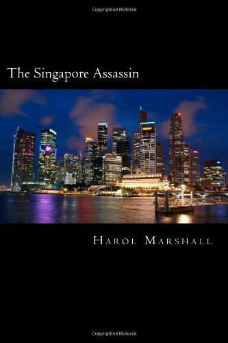 9781493644384: The Singapore Assassin: A Harol Marshall Political Thriller