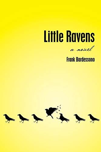Little Ravens: Bardessono, Frank