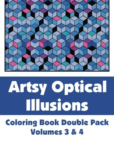 Artsy Optical Illusions Coloring Book Double Pack (Volumes 3 & 4) (Art-Filled Fun Coloring ...