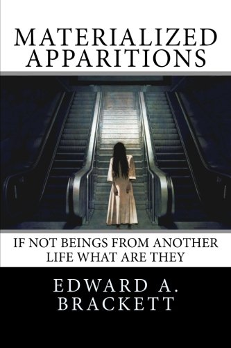 9781493647569: Materialized Apparitions: If Not Beings from Another Life What Are They