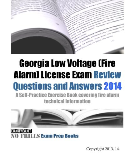 9781493648047: Georgia Low Voltage (Fire Alarm) License Exam Review Questions and Answers 2014: A Self-Practice Exercise Book covering fire alarm technical information (150 questions)