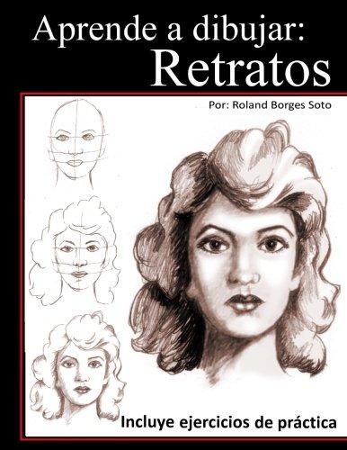 9781493652358: Aprende a Dibujar Retratos: Tecnicas de Dibujo Paso a Paso