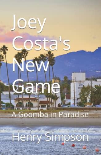 Joey Costa's New Game: A Goomba in Paradise (Joe Costa) (Volume 1): Henry Simpson
