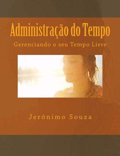 9781493656202: Administração do Tempo: Gerenciando o seu Tempo Livre: Volume 1