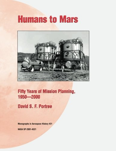 9781493656615: Humans to Mars: Fifty Years of Mission Planning, 1950 - 2000 (Monographs in Aerospace History)