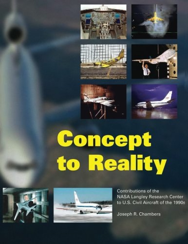9781493656783: Concept to Reality: Contributions of the NASA Langley Research Center to U.S. Civil Aircraft of the 1990s (The NASA History Series)