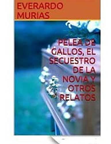 9781493658664: Pelea de Gallos, El Secuestro de la Novia y Otros Relatos