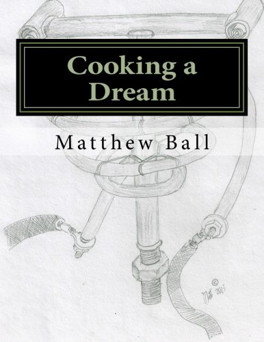 9781493659029: Cooking a Dream: An account of two DIY AGA installations and how to get the best from an AGA.