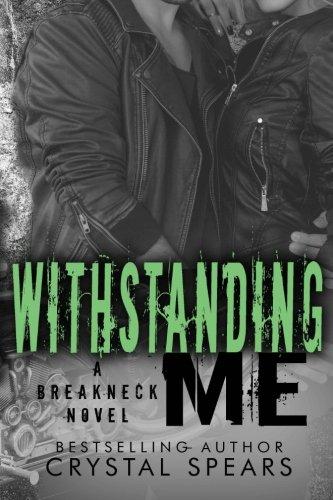 9781493659470: Withstanding Me (Breakneck Series) (Volume 2)