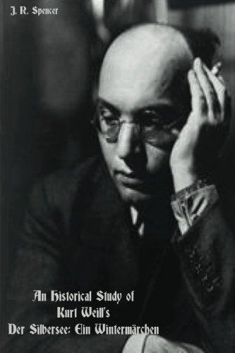 9781493660650: An Historical Study of Kurt Weill's Der Silbersee: Ein Wintermarchen