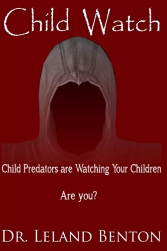 9781493662401: Child Watch: Child Predators are Watching Your Children Are You?