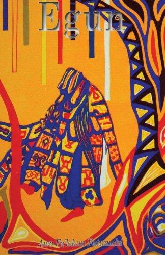 Egun: The Ifa Concept of Ancestor Reverence: Fatunmbi, Awo Falokun