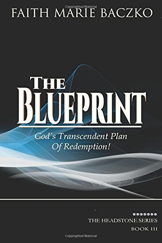 9781493664542: The Blueprint: God's Trancendent Plan of Redemption (The Headstone Series)