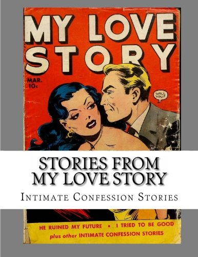 9781493665839: Stories From My Love Story: Intimate Confession Stories