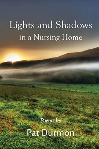 Lights and Shadows in a Nursing Home: Pat Durmon