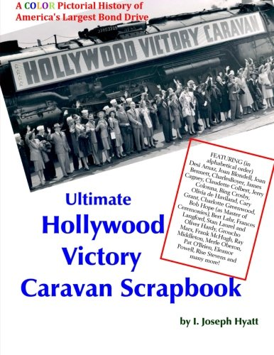 9781493667598: Ultimate Hollywood Victory Caravan Scrapbook: A color pictorial history of America's largest bond drive