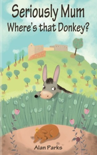 9781493670499: Seriously Mum, Where's that Donkey? (Volume 2)