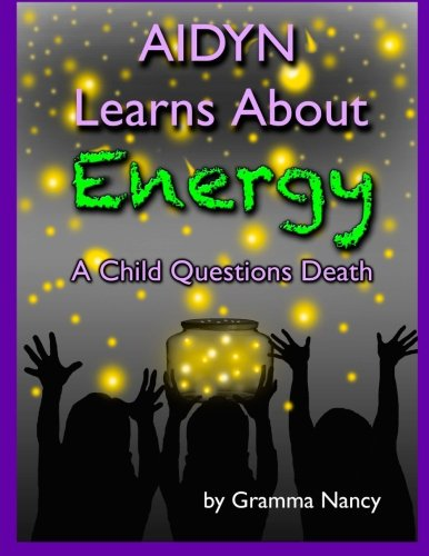 9781493671281: Aidyn Learns About Energy: A Child Questions Death