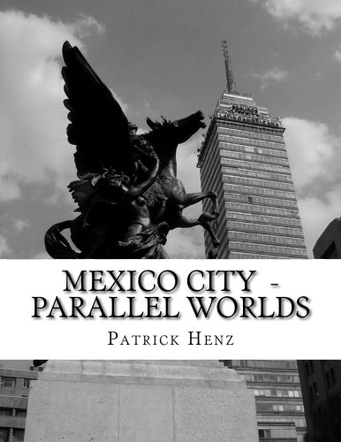 9781493673131: Mexico City - Parallel Worlds: A photograpic journey.