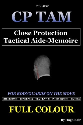9781493675562: CP TAM: Close Protection Tactical Aide-Memoire: For Bodyguards on the Move