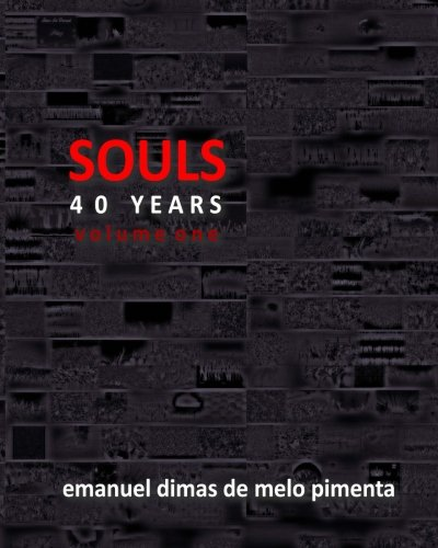 Souls 40 Years: Volume 1 (Paperback): Emanuel Dimas De
