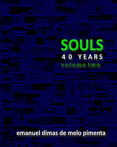 Souls 40 Years: Volume 2 (Paperback): Emanuel Dimas De