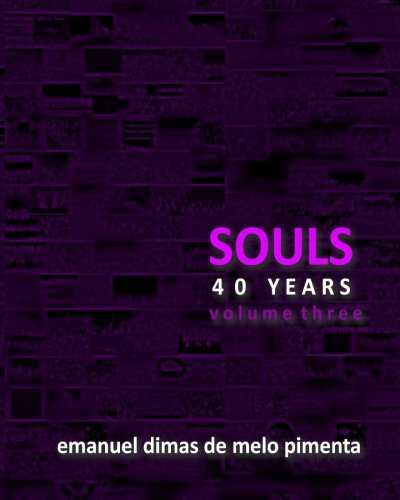 Souls 40 Years: Volume 3 (Paperback): Emanuel Dimas De