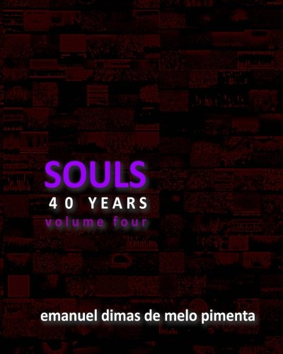 Souls 40 Years: Volume 4: Emanuel Dimas de