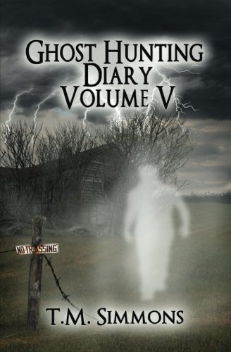 9781493677061: Ghost Hunting Diary Volume V (Ghost Hunting Diaries)