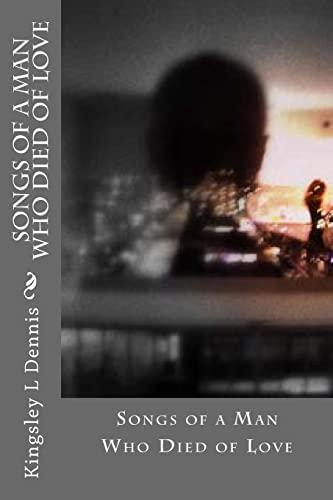 Imagen de archivo de Songs of a Man Who Died of Love (Paperback) a la venta por The Book Depository