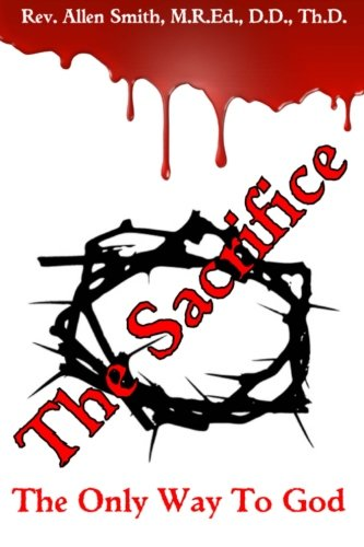 9781493679737: The Sacrifice: The Only Way To God