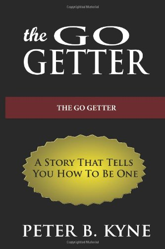 9781493680887: The Go-Getter: A Story That Tells You How To Be One