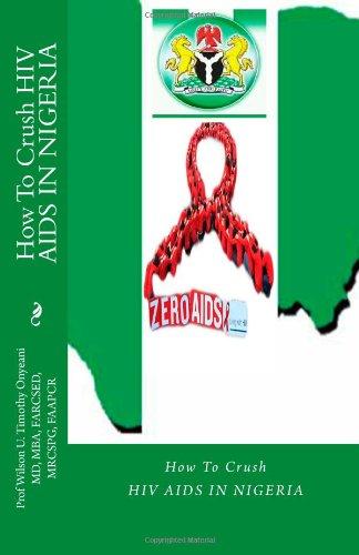 9781493681211: How To Crush HIV AIDS IN NIGERIA