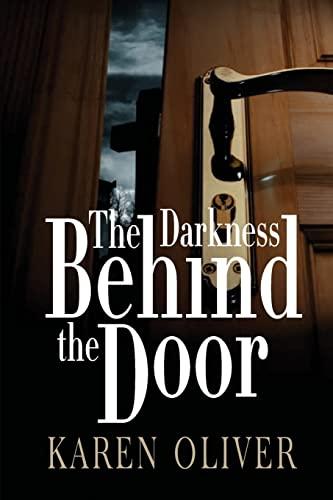 The Darkness Behind The Door: Oliver, Karen