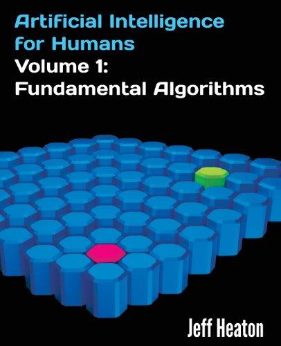 9781493682225: Artificial Intelligence for Humans, Volume 1: Fundamental Algorithms