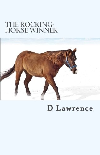 rocking horse winner literary devices The rocking horse winner often alludes to the story of oedipus rex, where the son inadvertently takes over the role of the father and, ultimately, seduces the mother.