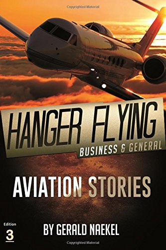 9781493682935: Hangar Flying - Civil and General Aviation (myTroubledSkies)