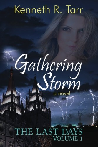 Gathering Storm (The Last Days) (Volume 1): Tarr, Kenneth R.
