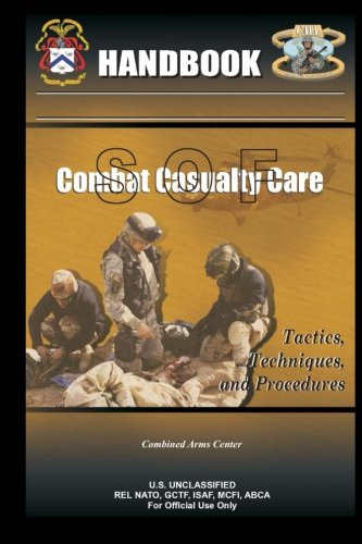 SOF Combat Casualty Care Hand book: Center, Combined Arms