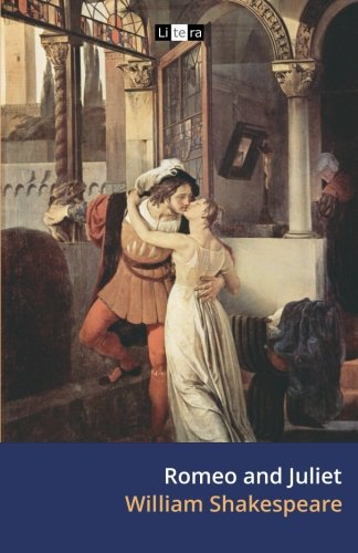 9781493685769: Romeo and Juliet: The Tragedy of Romeo and Juliet (Litera Classics)