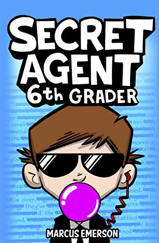 Secret Agent 6th Grader: Marcus Emerson; Noah Child