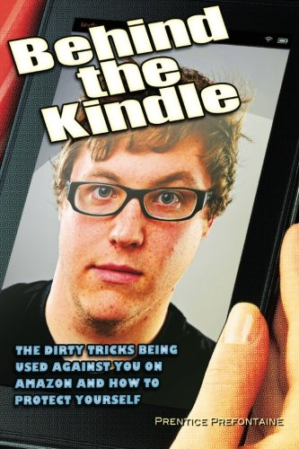 9781493687985: Behind the Kindle: How I Published Four Best Selling Books on Amazon, Made Money, and Only Told a Few Lies