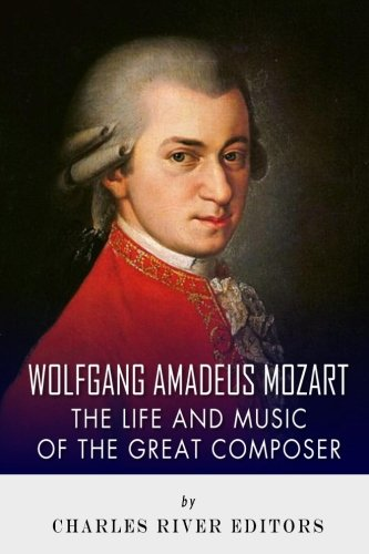 9781493688739: Wolfgang Amadeus Mozart: The Life and Music of the Great Composer