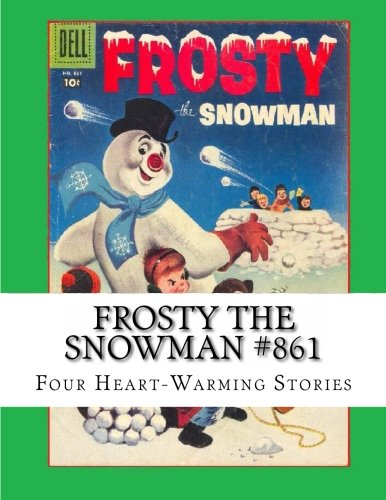 9781493689125: Frosty The Snowman #861: Four Heart-warming Frosty The Snowman Stories