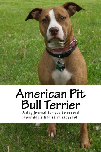 9781493689361: American Pit Bull Terrier: A dog journal for you to record your dog's life as it happens!
