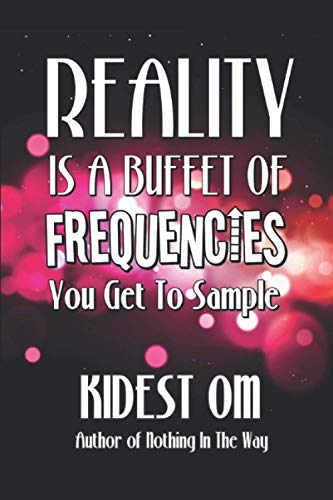 9781493690121: Reality is a Buffet of Frequencies You Get to Sample