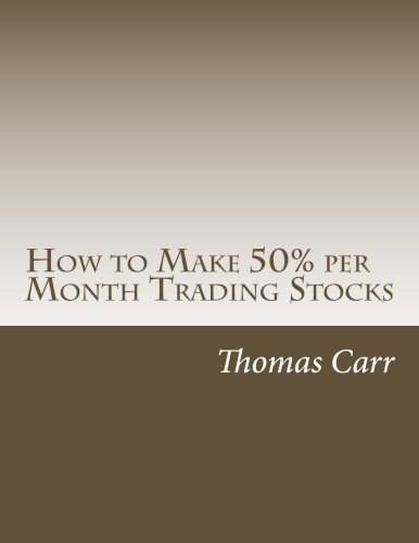 9781493690824: How to Make 50% Per Month Trading Stocks: How to Trade One of the Most Exciting Trading Systems Ever Invented!: 1 (DrStoxx.com Trading Manuals)