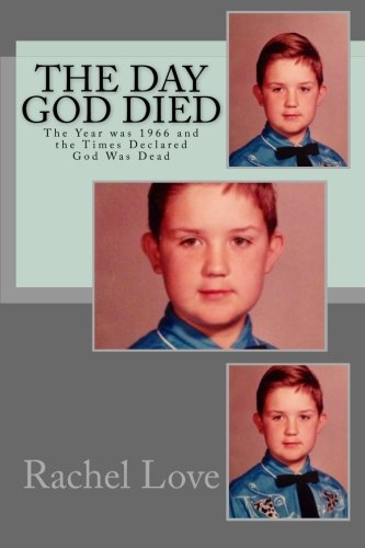 9781493691005: The Day God Died: The Year was 1966 and the Times Declared God Was Dead