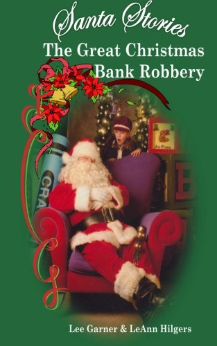 9781493691302: Santa Stories: Chapter 2 The Great Christmas Bank Robbery