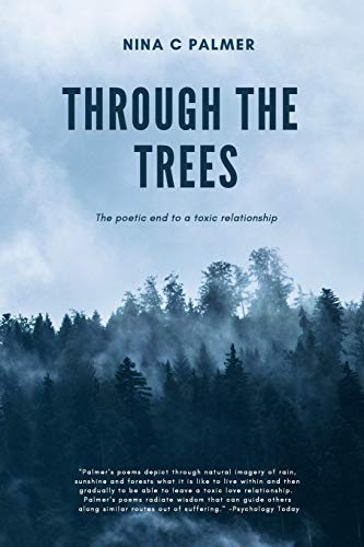 9781493691500: Through the Trees: The poetic end to a toxic relationship